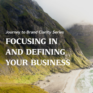 Focusing In and Defining your Business