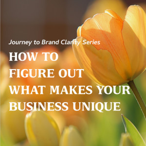 HOw to Figure Out what Makes your Business Unique