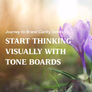 Start Thinking Visually with Tone Boards