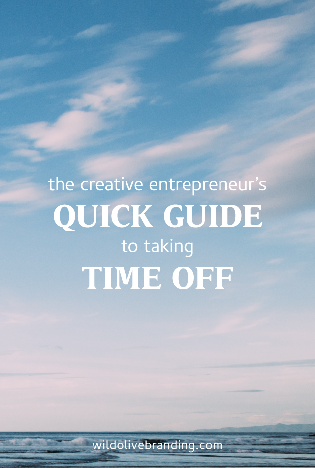 The Creative Entrepreneur's Quick Guide to Taking Time Off