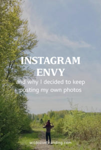 Instagram Envy & why I decided to keep posting my own photos