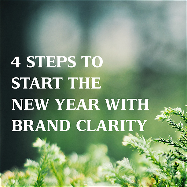 4 Steps to Start the New Year with Brand Clarity