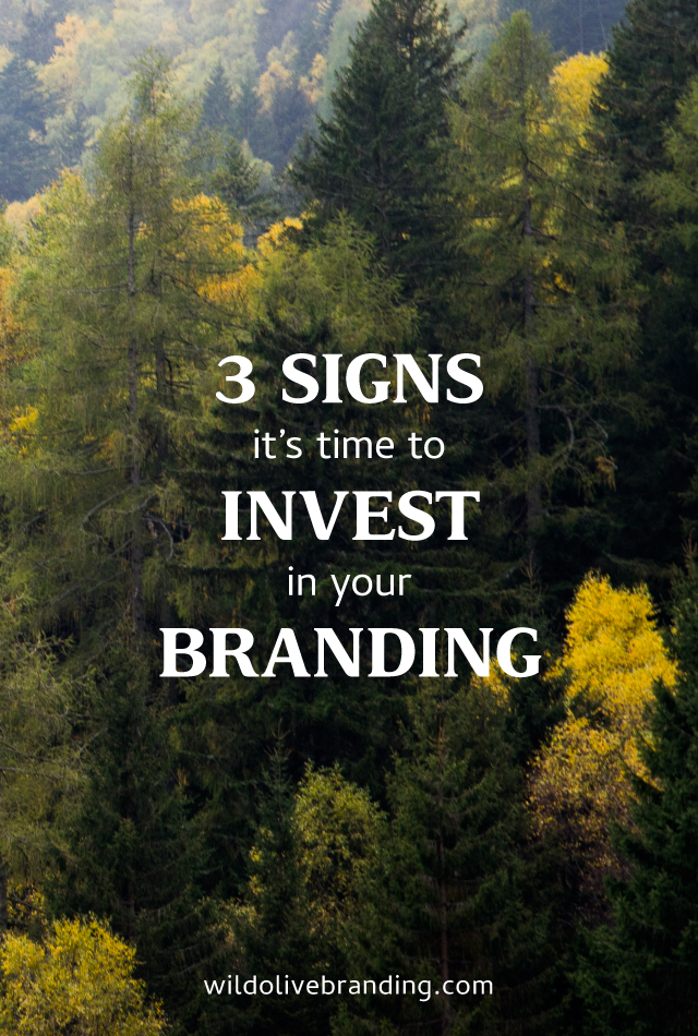 3 Signs Its Time To Invest In Your Branding