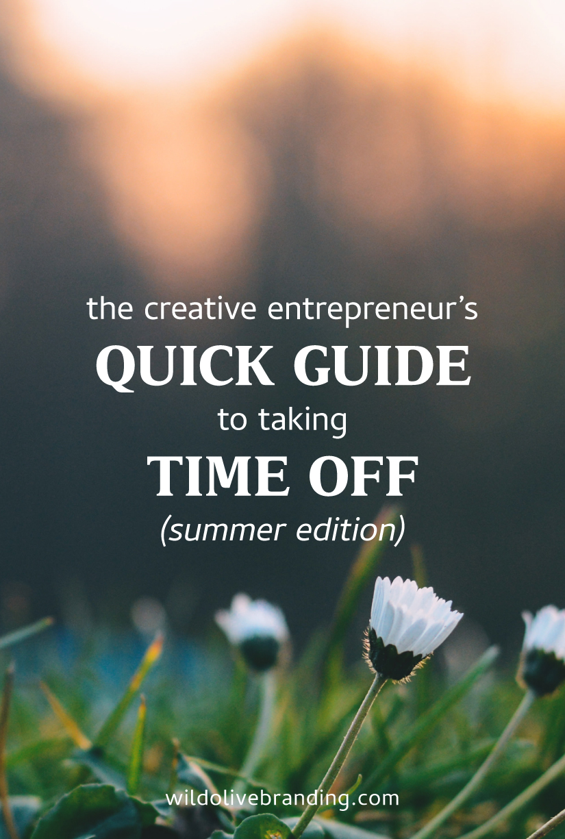Revisited: The Creative Entrepreneur's Quick Guide to Taking Time Off
